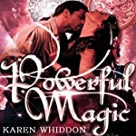 Powerful Magic: Magic, Book 1 (       UNABRIDGED) by Karen Whiddon Narrated by Arika Escalona