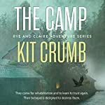 The Camp: Rye & Claire Adventures | Kit Crumb