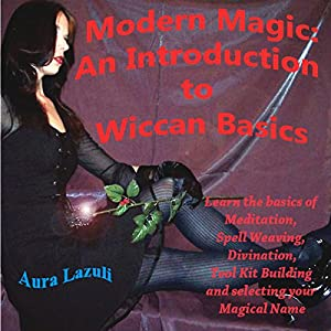 Modern Magic: An Introduction to Wiccan Basics Audiobook