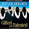 Gifted and Talented (       UNABRIDGED) by Wendy Holden Narrated by Suzy Aitchison