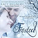 Frosted Audiobook by Katy Regnery Narrated by Megan Solesski