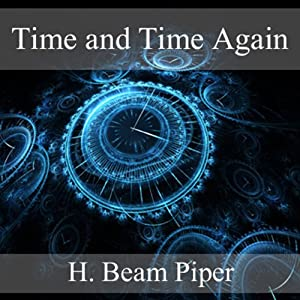 Time and Time Again | [H Beam Piper]