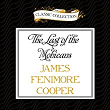 The Last of the Mohicans (       UNABRIDGED) by James Fenimore Cooper Narrated by Bill Weideman