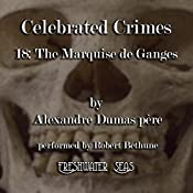 The Marquise de Ganges: Celebrated Crimes, Book 18 | Alexandre Dumas