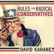 Rules for Radical Conservatives: Beating the Left at Its Own Game to Take Back America | [David Kahane]