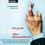 Die WortArtisten packen aus: Die ganze Wahrheit über Deutschland   Matthias Deutschmann,Stephan Wald,Michael Quast,Dieter Nuhr,Urban Priol,Matthias Beltz