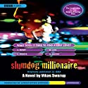 Slumdog Millionaire (       UNABRIDGED) by Vikas Swarup Narrated by Christopher Simpson