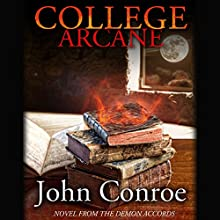 College Arcane (       UNABRIDGED) by John Conroe Narrated by James Patrick Cronin