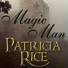 Magic Man Audiobook by Patricia Rice Narrated by Greg Wagland