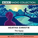 The Gypsy (Dramatised) Radio/TV von Agatha Christie Gesprochen von:  uncredited