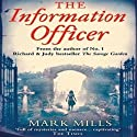 The Information Officer Audiobook by Mark Mills Narrated by Robin Sachs