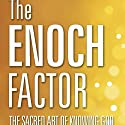 The Enoch Factor: The Sacred Art of Knowing God Audiobook by Steve McSwain Narrated by Tim Paulson