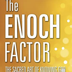 The Enoch Factor: The Sacred Art of Knowing God Audiobook