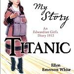 My Story: Titanic | Ellen Emerson White