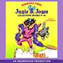 Junie B. Jones Collection: Books 9-16 (       UNABRIDGED) by Barbara Park Narrated by Wendy Dillon