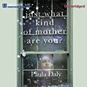 Just What Kind of Mother are You? | [Paula Daly]