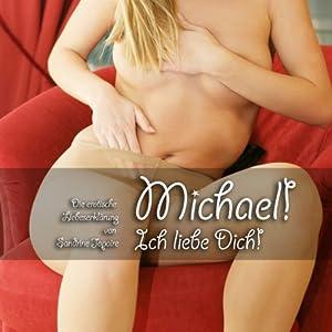 Michael! Ich liebe Dich! Hörbuch