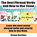 The Best Phrasal Verbs and How to Use Them: Workbook 4: Inspired by English Audiobook by Zhanna Hamilton Narrated by Sam Scholl