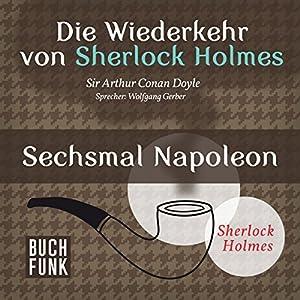 Sechsmal Napoleon (Sherlock Holmes - Das Original) Hörbuch