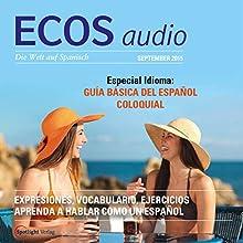 ECOS audio - Especial Guía básica del español coloquial. 9/2015: Spanisch lernen Audio - Special Umgangssprache (       ungekürzt) von div. Gesprochen von: div.
