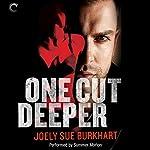 One Cut Deeper: A Killer Need, Book 1 | Joely Sue Burkhart