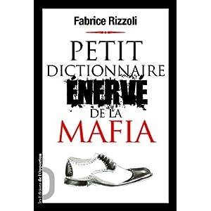 """Voir Voir """"collaborateur de justice"""" dans le petit dictionnaire énervé de la mafia"""