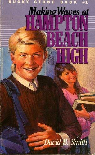 Bucky Stone #1: Making Waves at Hampton Beach High (Bucky Stone Adventures)
