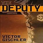 The Deputy | Victor Gischler