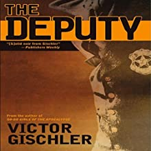 The Deputy (       UNABRIDGED) by Victor Gischler Narrated by Evan Greenberg