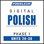 Polish Phase 1, Unit 26-30: Learn to Speak and Understand Polish with Pimsleur Language Programs |  Pimsleur
