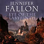 Eye of the Labyrinth: Second Sons, Book 2 (       UNABRIDGED) by Jennifer Fallon Narrated by Joe Jameson