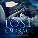Lost Embrace: Immortals of New Orleans #6.5 Audiobook by Kym Grosso Narrated by Ryan West