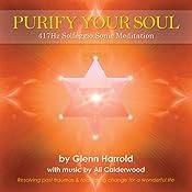 417hz Solfeggio Meditation: Resolving past traumas and facilitating change for a wonderful life | [Harrold Glenn, Calderwood Ali]
