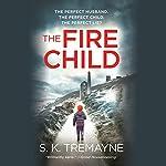 The Fire Child | S. K. Tremayne