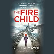 The Fire Child Audiobook by S. K. Tremayne Narrated by Imogen Church, Peter Noble