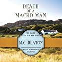 Death of a Macho Man: The Hamish Macbeth Mysteries, Book 12 Audiobook by M. C. Beaton Narrated by Shaun Grindell