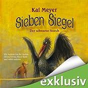 Der schwarze Storch (Sieben Siegel 2) | Kai Meyer