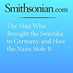 The Man Who Brought the Swastika to Germany, and How the Nazis Stole It   Lorraine Boissoneault