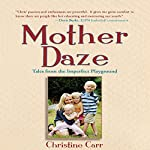 Mother Daze: Tales from the Imperfect Playground | Christine Carr