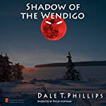 Shadow of the Wendigo | Dale T. Phillips