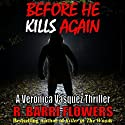 Before He Kills Again: A Veronica Vasquez Thriller, Book 1 (       UNABRIDGED) by R. Barri Flowers Narrated by Jane Boyer