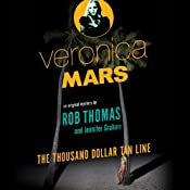 Veronica Mars: An Original Mystery by Rob Thomas: The Thousand-Dollar Tan Line | Rob Thomas, Jennifer Graham