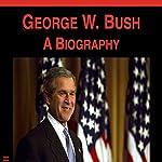 George W. Bush: A Biography | Taylor Evans
