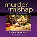Murder by Mishap: An Edna Davies Mystery, Volume 3 Audiobook by Suzanne Young Narrated by Melba Sibrel