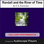 Randall and the River of Time | C. S. Forrester,Keith PerreurLloyd (adapted by )