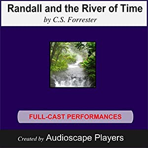 Randall and the River of Time | [C. S. Forrester, Keith PerreurLloyd (adapted by )]