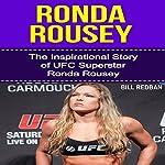 Ronda Rousey: The Inspirational Story of UFC Superstar Ronda Rousey | Bill Redban