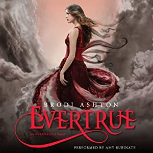 Evertrue: An Everneath Novel, Book 3 | [Brodi Ashton]