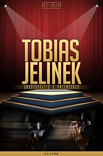Tobias Jelinek Unauthorized & Uncensored (All Ages Deluxe Edition with Videos)