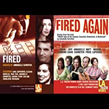 Fired & Fired Again  by Annabelle Gurwitch, Sandra Tsing Loh, Illeana Douglas, Taylor Negron Narrated by Annabelle Gurwitch